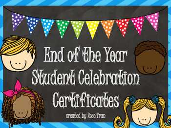 NEW  End of the Year Student Celebration Certificates for PreK-6th Grade