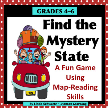 FIND THE MYSTERY STATE • Grades 4–6 • A Fun Game Using Map-Reading Skills
