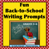 FUN BACK-TO-SCHOOL WRITING PROMPTS • Grades 3–6 • Ideal for Early Finishers!