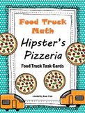 NEW Food Truck Math: Hipster's Pizzeria Food Truck Math Task Cards