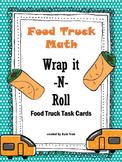 NEW Food Truck Math: Wrap it -N- Roll Food Truck Math Task Cards
