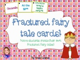 Fractured fairy tale cards! Create your own fairy tale!