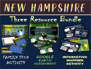 NEW HAMPSHIRE 3-Resource Bundle (Map Activty, GOOGLE Earth, Family Feud Game)