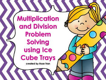 NEW  Multiplication & Division Word Problems using Ice Cub