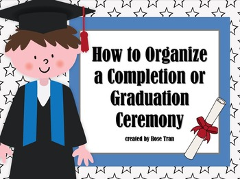 NEW  How to Organize a Promotion or Graduation Ceremony for PreK-8th Grade
