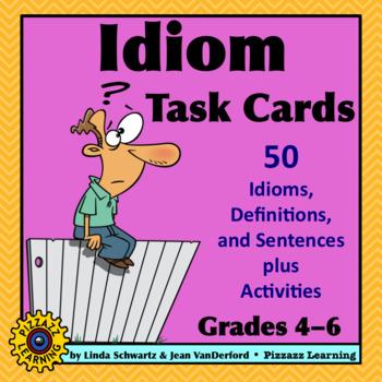 NEW! IDIOM TASK CARDS • Grades 4–6