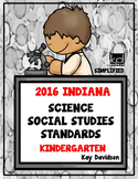 2016 Indiana Standards: Simplified for Kindergarten Science and Social Studies