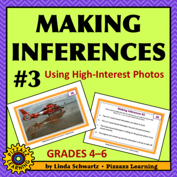 MAKING INFERENCES #3 • USING HIGH-INTEREST PHOTOS