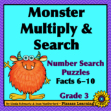 NEW! MONSTER MULTIPLY & SEARCH (FACTS 6-10) • GRADE 3