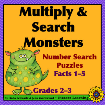 MULTIPLY & SEARCH MONSTERS (FACTS 1–5) •  GRADE 3