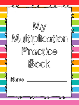 NEW  My Multiplication Practice Book (1s-12s) PRACTICE ALL YEAR!