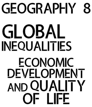 Geography 8 - Global Inequalities Inquiry Unit *NEW ONTARIO CURRICULUM*