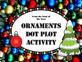 NEW  Ornaments Dot Plot  FUN MATH WINTER ACTIVITY Just in time for the holidays!