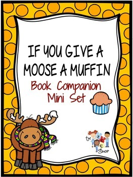 """""""If You Give a Moose a Muffin"""" Book Companion"""