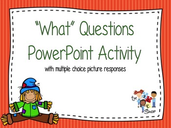 """""""What"""" Questions PowerPoint Activity"""