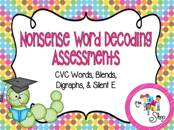 Nonsense Word Decoding Assessments