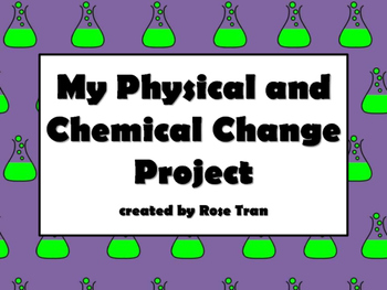 NEW  My Physical Change and Chemical Change Science Projec