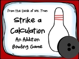 NEW  STRIKE A CALCULATION: An Addition Bowling Game