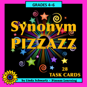 NEW! SYNONYM PIZZAZZ • GRADES 4–6 • Back-to-School
