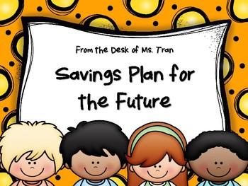 NEW  Savings Plan for the Future (TEKS 3.9E FINANCIAL LITERACY)