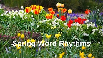 Spring Word Rhythms