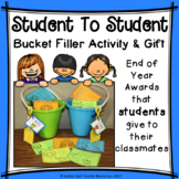 Bucket Filler Activity - Student to Student End of Year Awards