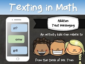 NEW  Texting in Math ADDITION TEXT MESSAGING: An activity kids can relate to!