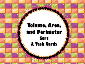 NEW  Volume, Area, & Perimeter Sort and Task Cards