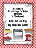 NEW  What's Cooking? Double, Half, and Triple Any Recipe Math Activity