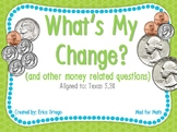 NEW! What's My Change? Money Related Task Cards TEK 5.3K Grades 3-5
