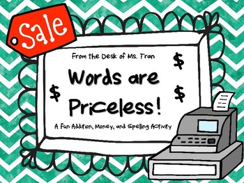 NEW  Words are Priceless: A Fun Addition, Money, and Spelling Activity