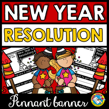 NEW YEAR RESOLUTION 2018 WRITING PENNANT ⚫ NEW YEAR 2018 ACTIVITY FIRST GRADE
