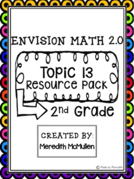 NEW enVision Math 2.0 2nd Grade Topic 13 Resource Pack