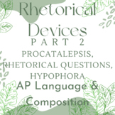 NEW for 2019 Lang and Comp: Rhetorical Devices Part 2