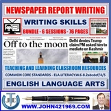 NEWSPAPER REPORT WRITING: BUNDLE OF TEACHING AND LEARNING
