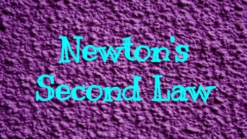 NEWTON'S SECOND LAW - Science Powerpoint