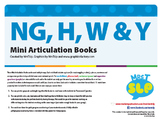 ARTICULATION MINI BOOKS: NG, H, W & Y Sounds