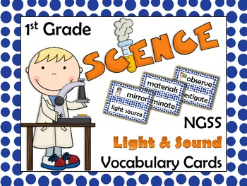 NGSS 1st Grade Science Vocabulary Cards: Light & Sound