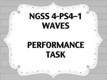 NGSS 4-PS4-1 4th Grade Performance Task Waves
