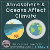 NGSS 5-ESS2-1 Atmosphere and Oceans Affect Climate 5th Grade