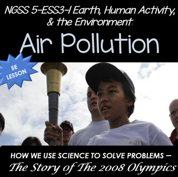 NGSS 5-ESS3-1 Earth, Human Activity, & the Environment: Air Pollution
