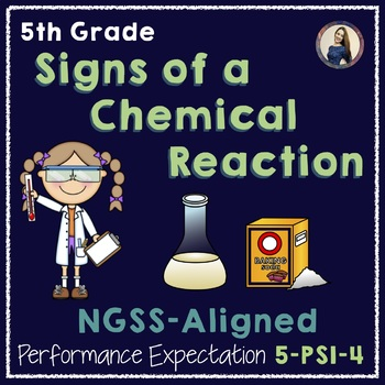 NGSS Aligned Chemical Reactions Lab (5-PS1-4 and MS-PS1-2)