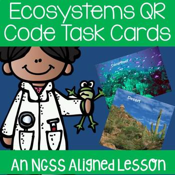 NGSS Aligned Ecosystems QR Code Task Cards