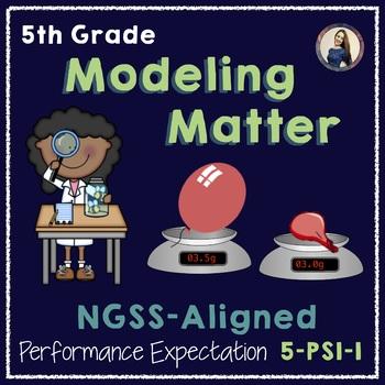 NGSS Aligned Modeling Matter (5-PS1-1)