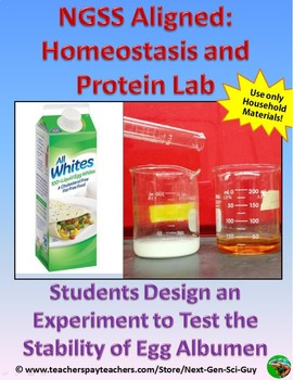 Proteins and Homeostasis: Designing an Experiment using Egg Whites -  NGSS