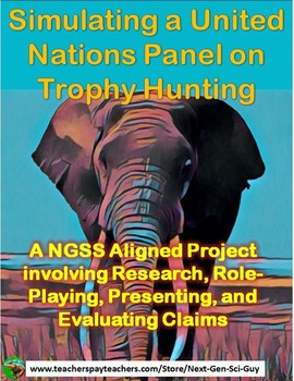 NGSS Aligned:  Simulating A United Nations Panel on Trophy Hunting