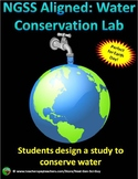 NGSS Aligned: Water Conservation Lab: Students Design and Carry Out a Study