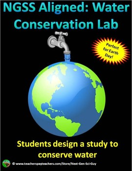 NGSS Aligned: Water Conservation Lab: Students Design and