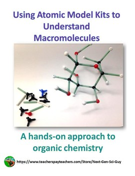 NGSS Aligned: Using Models to learn about Organic Chemistry and Macromolecules