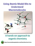 Using Models to learn about Organic Chemistry and Macromolecules